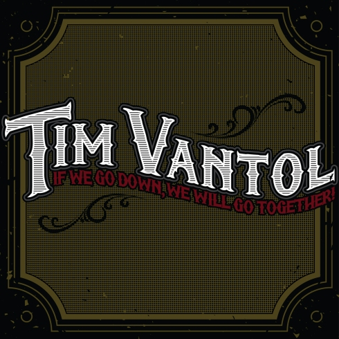 Tim Vantol - If We Go Down, We Will Go Together artwork