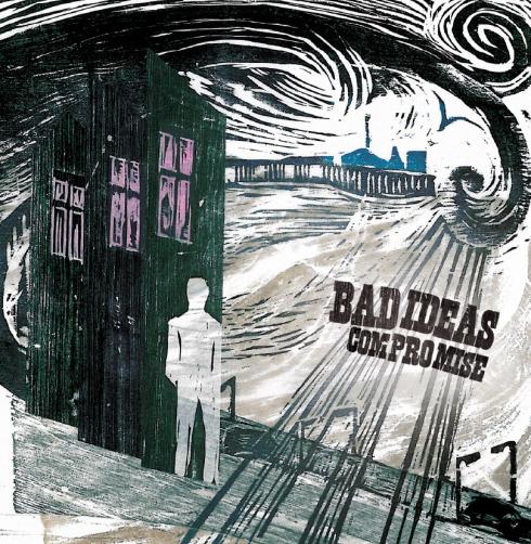 Bad Ideas - Compromise album art